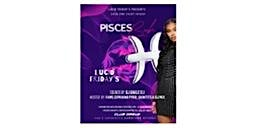 Pisces Bash @ Lucid Friday's @ Club Dream