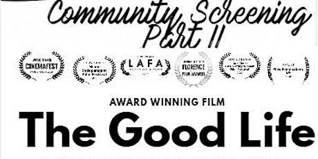 Community Film Screening - Part II of award winning  film - The Good Life tickets