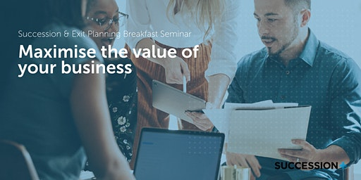 Maximise the value of your business (Brisbane)