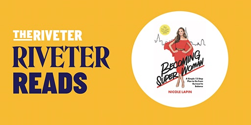 RIVETER READS: Becoming Super Woman with Nicole Lapin - CH