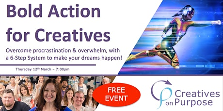 BOLD ACTION FOR CREATIVES - March 2020 - Creatives on Purpose tickets