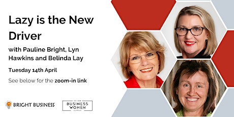 Online, Lazy is the New Driver with Pauline Bright, Lyn Hawkins and Belinda Lay tickets