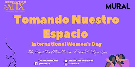 International Women's Day: Tomando Nuestro Espacio tickets