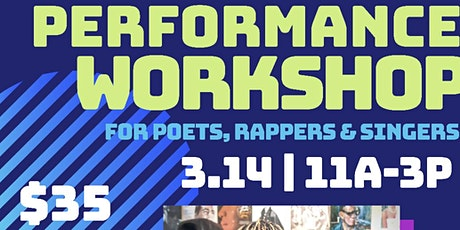 Performance Workshop for Poets, Rappers & Singers tickets
