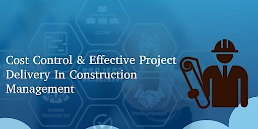 Cost Control & Effective Project Delivery in Construction Management