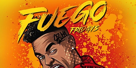 Grand Opening of Fuego Fridays in Hollywood tickets