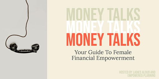 Money Talks: A Guide To Female Financial Empowerment