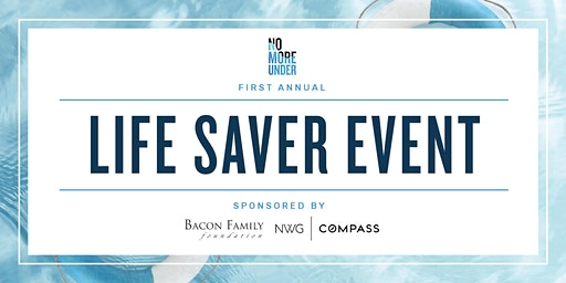 No More Under's First Annual LIFESAVER EVENT