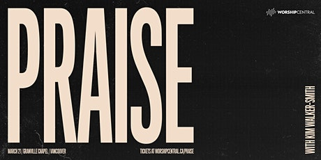 PRAISE / With Kim Walker-Smith tickets