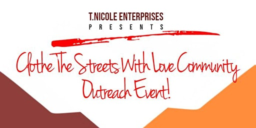 Clothe The Streets With Love! Community Outreach Event