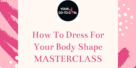 How To Dress For Your Body Shape MASTERCLASS tickets