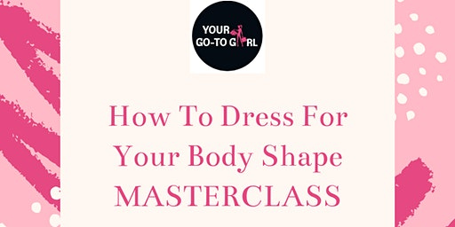 How To Dress For Your Body Shape MASTERCLASS