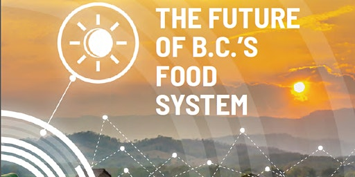 Future of Food: Lessons from British Columbia to Victoria