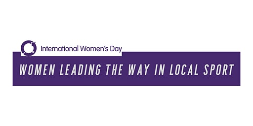 International Women's Day 2020: Women Leading the Way in Local Sport