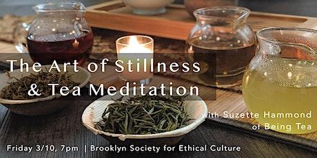 The Art of Stillness & Tea Meditation tickets