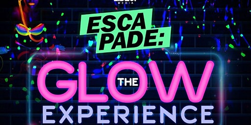 ESCAPADE: THE GLOW EXPERIENCE