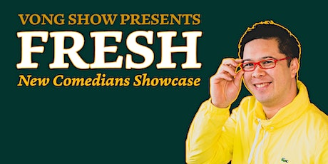 FRESH – New Comedians Showcase PLUS Q&A with Headliner/Producer tickets