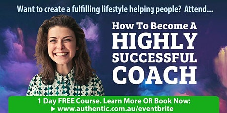 How To Become A Highly Successful Coach (Free 1-Day Course In Auckland) tickets