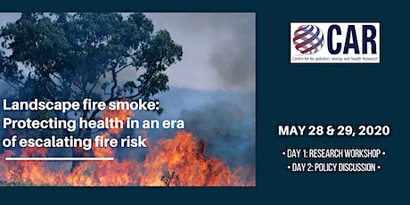 Landscape fire smoke: Protecting health in an era of escalating fire risk tickets