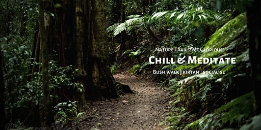Nature Trails: Chill & Meditate @ Mt Glorious