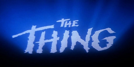 John Carpenter's The Thing (MA) tickets