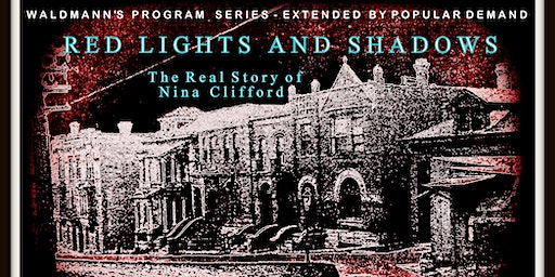 Red Lights and Shadows - The Real Story of Nina Clifford - Feb. 23