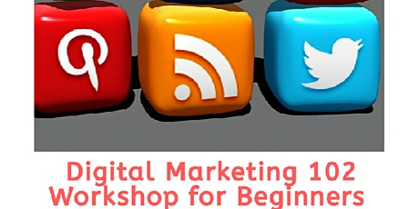 Digital Marketing 102 Workshop for Beginners 2020 tickets
