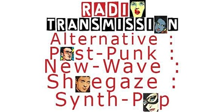 Radio TRANSMISSION - Alternative Music Party: PostPunk, NewWave, Synth-Pop! tickets
