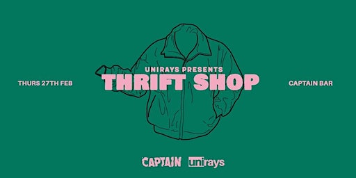Unirays Pres. Thrift Shop Party.