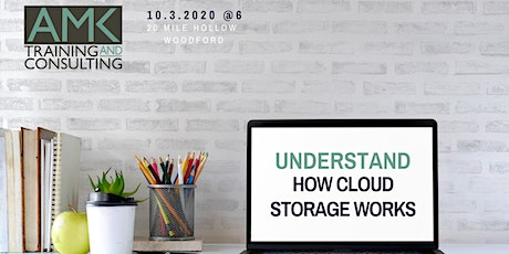 Understand how cloud storage works - evening session tickets
