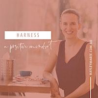 Harness a Positive Mindset