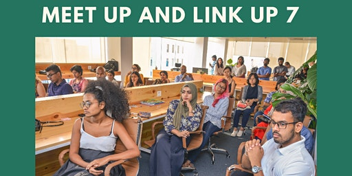 Meet Up & Link Up 7 : A networking event