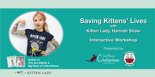 Saving Kittens' Lives Interactive Workshop with Kitten Lady - Hannah Shaw