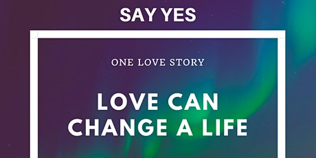 LOVE CAN CHANGE A LIFE tickets