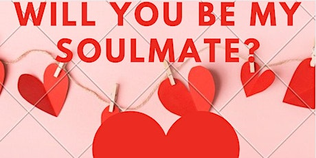 WILL YOU BE MY SOULMATE ? BY SAY YES tickets