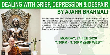 "Dhamma Talk - ""Dealing with Grief, Depression & Despair"" by Ajahn Brahmali tickets"