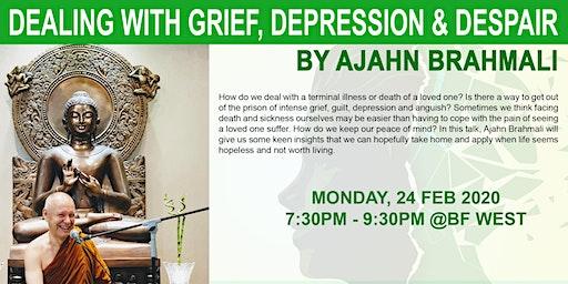 "Dhamma Talk - ""Dealing with Grief, Depression & Despair"" by Ajahn Brahmali"
