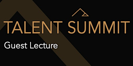 Talent Summit: Guest Lecture tickets
