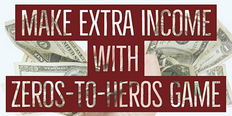 Make Extra Income by being a Zeros-To-Heros Game Facilitator. tickets