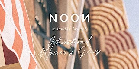 NOON | A Sunday Brunch | International Women's Day tickets