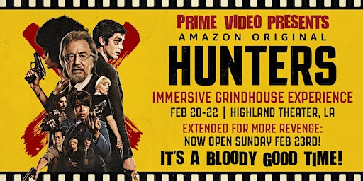 Extended Day! Feb 23rd Prime Video Presents Hunters—With Killer Afterparty