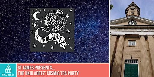 St James presents...The Ukuladeez' Cosmic Tea Party