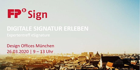 FP Sign in München - Digitale Signatur erleben Tickets