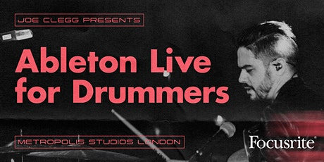 Joe Clegg presents 'Ableton Live for Drummers' (London) tickets