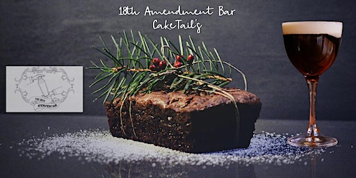 18th Amendment Caketails - March 2020