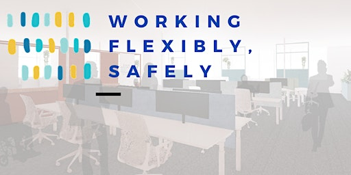 Working Flexibly, Safely