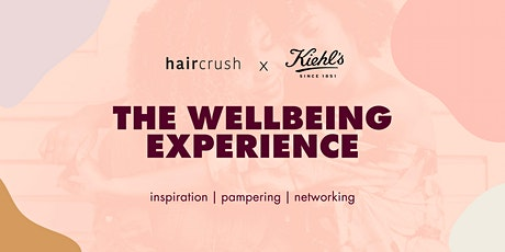Haircrush x Kiehl's: The Wellbeing Experience tickets