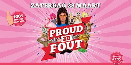 Proud 2B Fout Zuidhorn tickets