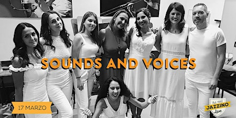 Sounds and Voices - Live at Jazzino biglietti