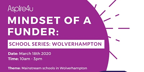 Mindset of a Funder: School Series - Wolverhampton tickets